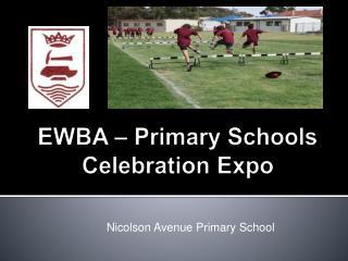 EWBA – Primary Schools Celebration Expo