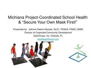 "Michiana Project-Coordinated School Health & ""Secure Your Own Mask First!"""