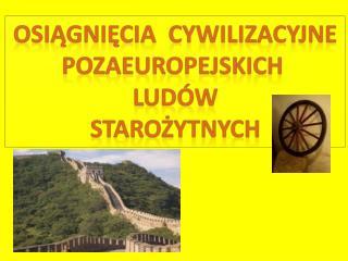 Osiągnięcia cywilizacyjne Pozaeuropejskich Ludów starożytnych