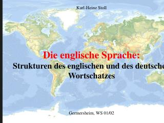 Die englische Sprache: Strukturen des englischen und des deutschen Wortschatzes