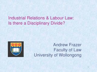 Industrial Relations  Labour Law:  Is there a Disciplinary Divide
