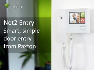 Net2 Entry  Smart, simple door entry  from Paxton