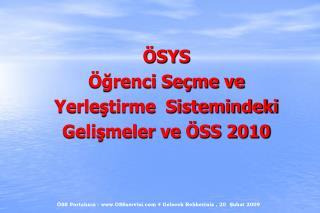 �SYS �?renci Se�me ve  Yerle?tirme  Sistemindeki Geli?meler ve �SS 2010