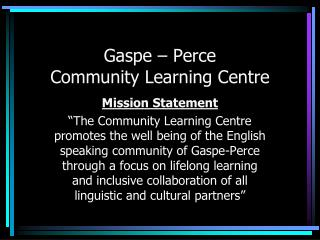 Gaspe – Perce Community Learning Centre