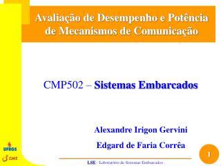 Avalia��o de Desempenho e Pot�ncia de Mecanismos de Comunica��o