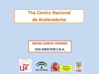 The Centro Nacional  de Aceleradores