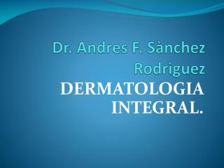 Dr.  Andres  F.  Sànchez Rodrìguez