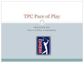 TPC Pace of Play