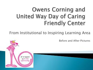 Owens Corning and United Way Day of Caring Friendly Center