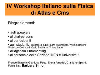 IV Workshop Italiano sulla Fisica di Atlas e Cms
