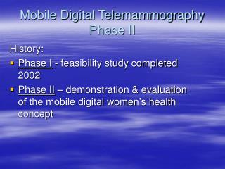 Mobile Digital Telemammography Phase II