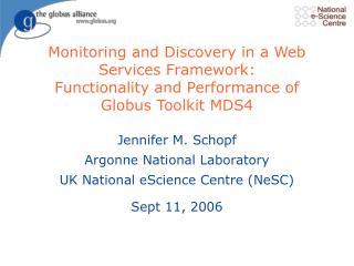 Jennifer M. Schopf Argonne National Laboratory UK National eScience Centre (NeSC) Sept 11, 2006