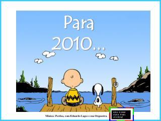Para 2010...