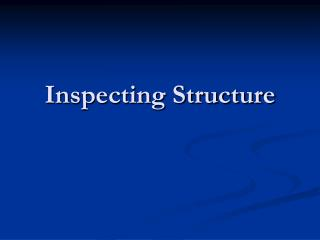 Inspecting Structure