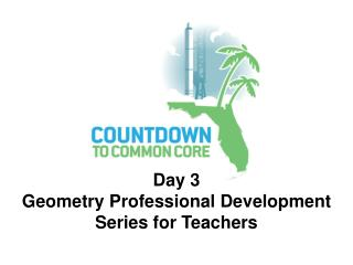 Day 3  Geometry Professional Development Series for Teachers