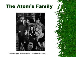 The Atom's Family