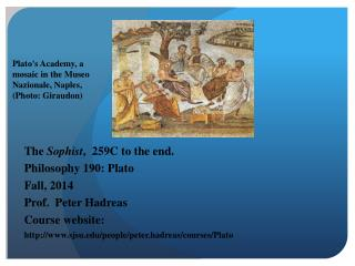 The  Sophist ,  259C to the end. Philosophy 190: Plato Fall, 2014 Prof.  Peter Hadreas