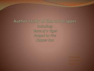 Author Study of Sharon  Drapper including:  Tears of a Tiger Forged by Fire Copper Sun