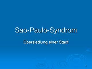 Sao-Paulo-Syndrom