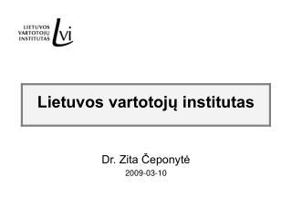 Dr. Zita Čeponytė 2009-03-10