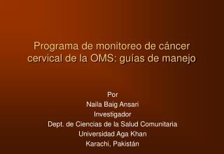 Programa de monitoreo de c ncer cervical de la OMS: gu as de manejo