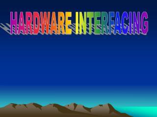 HARDWARE INTERFACING