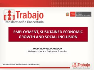 EMPLOYMENT, SUSUTAINED ECONOMIC GROWTH AND SOCIAL INCLUSION