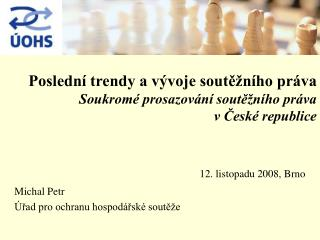 Poslední trendy a vývoje soutěžního práva Soukromé prosazování soutěžního práva  v České republice