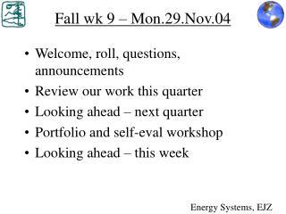 Fall wk 9 – Mon.29.Nov.04