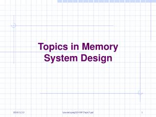 Topics in Memory  System Design