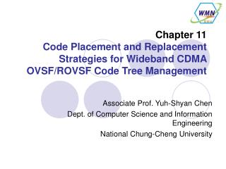 Associate Prof. Yuh-Shyan Chen Dept. of Computer Science and Information Engineering