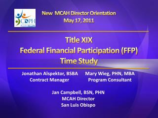 Jonathan Alspektor, BSBA	Mary Wieg, PHN, MBA     Contract Manager		Program Consultant