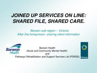 Barwon Health  (Acute and Community Mental Health)� and