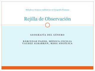 Métodos y técnicas cualitativas en Geografía Humana Rejilla  de Observación