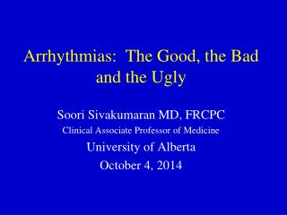 Arrhythmias:  The Good, the Bad and the Ugly