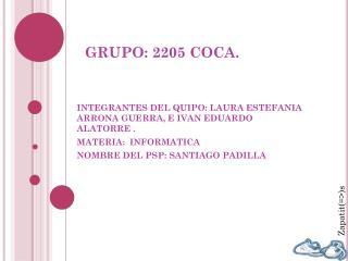 GRUPO: 2205 COCA.