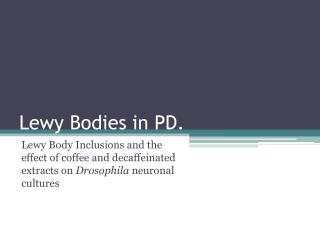 Lewy  Bodies in PD.