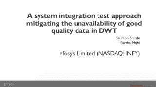 A system integration test approach mitigating the unavailability of good quality data in DWT