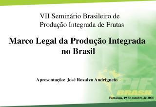 Marco Legal da Produção Integrada  no Brasil