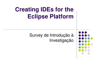 Creating IDEs for the Eclipse Platform
