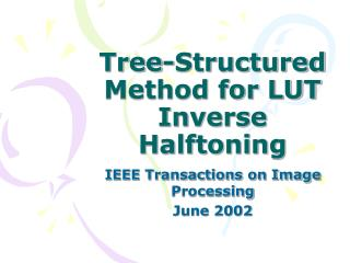 Tree-Structured Method for LUT Inverse Halftoning