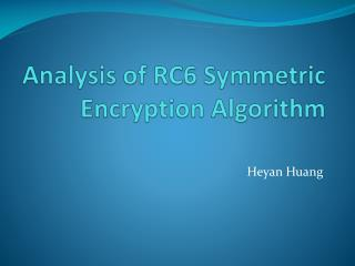 Analysis of RC6 Symmetric Encryption Algorithm