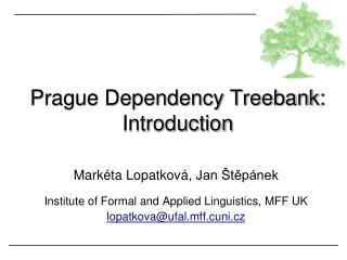 Prague Dependency Treebank: Introduction