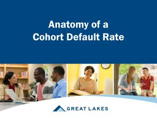 Anatomy of a                         Cohort  Default Rate