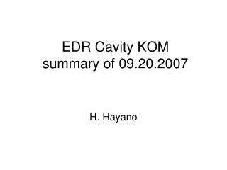 EDR Cavity KOM summary of 09.20.2007