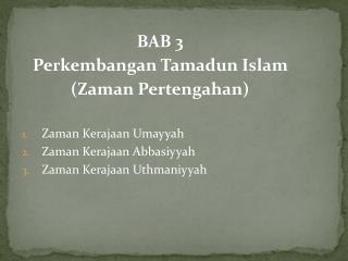 BAB 3 Perkembangan  Tamadun Islam  (Zaman Pertengahan) Zaman Kerajaan Umayyah