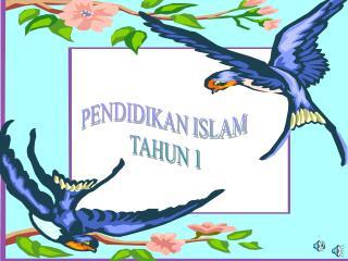PENDIDIKAN ISLAM  TAHUN 1