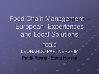 Food Chain Management – European  Experiences  and Local Solutions