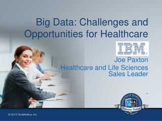 Big Data: Challenges and Opportunities for Healthcare