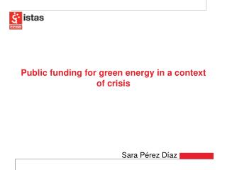 Public funding for green energy in a context of crisis